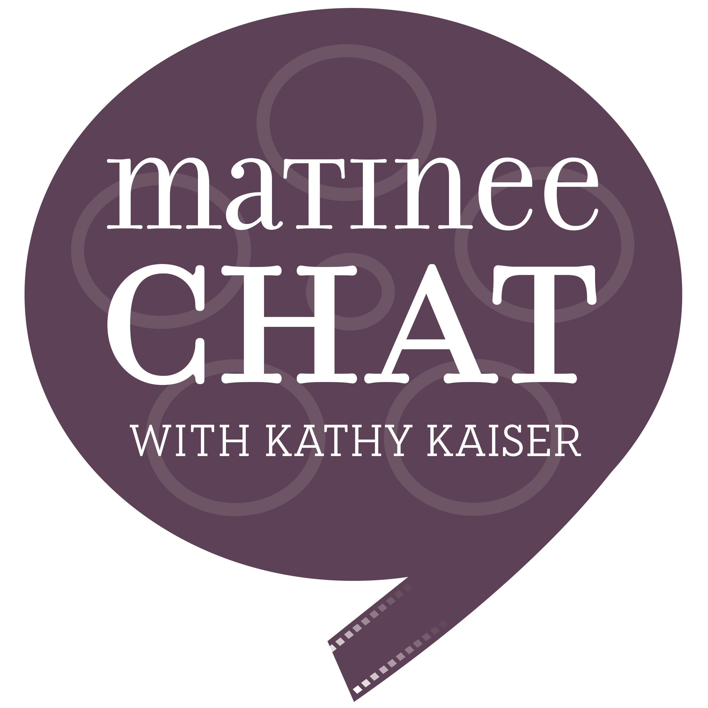 MATINEE CHAT with Kathy Kaiser