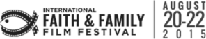 International FAITH & FAMILY Film Festival